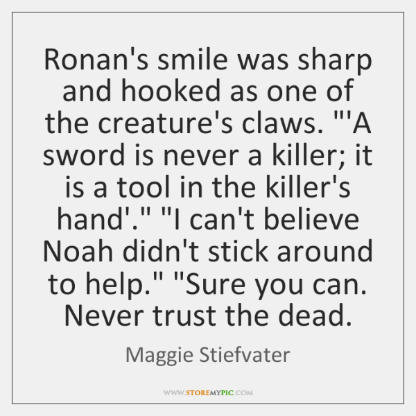 "Ronan's smile was sharp and hooked as one of the creature's claws. ""..."