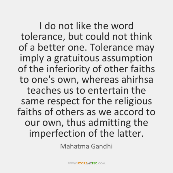 I do not like the word tolerance, but could not think of ...