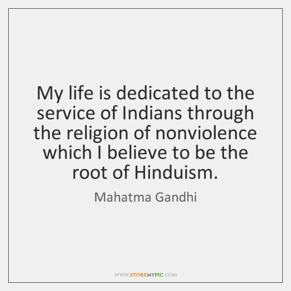 My life is dedicated to the service of Indians through the religion ...