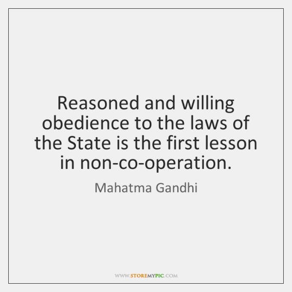 Reasoned and willing obedience to the laws of the State is the ...