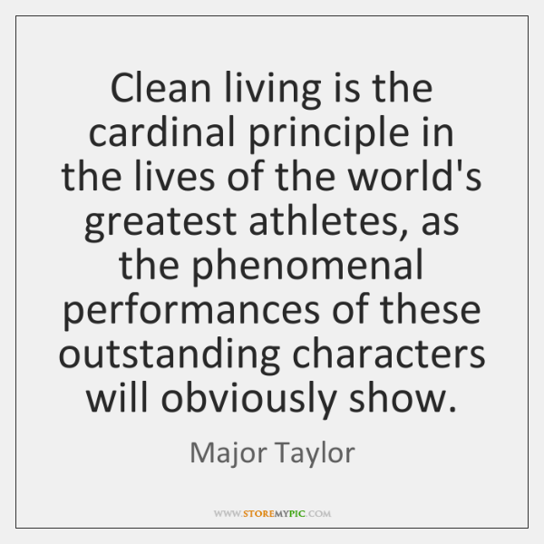 Clean living is the cardinal principle in the lives of the world's ...