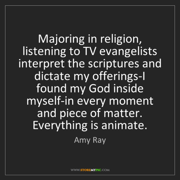 Amy Ray: Majoring in religion, listening to TV evangelists interpret...
