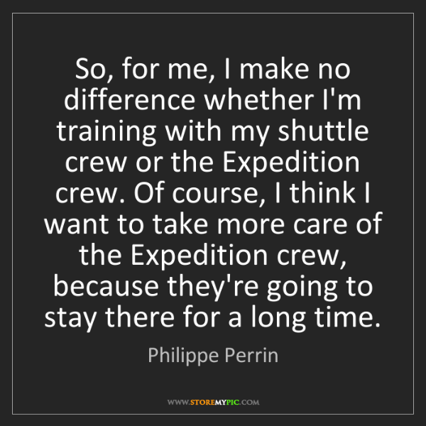 Philippe Perrin: So, for me, I make no difference whether I'm training...