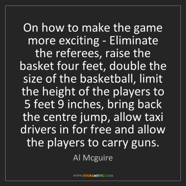 Al Mcguire: On how to make the game more exciting - Eliminate the...