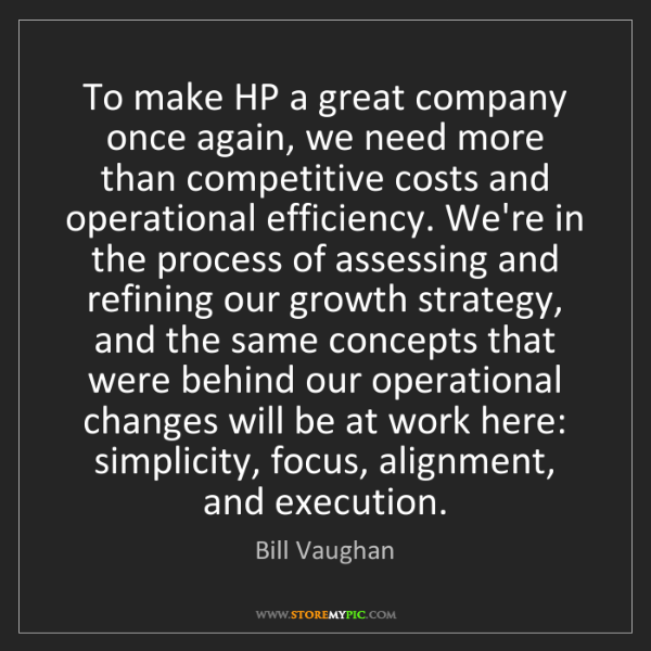 Bill Vaughan: To make HP a great company once again, we need more than...