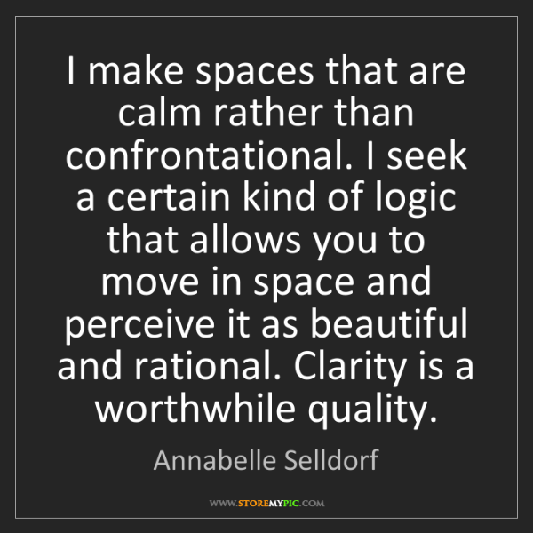 Annabelle Selldorf: I make spaces that are calm rather than confrontational....
