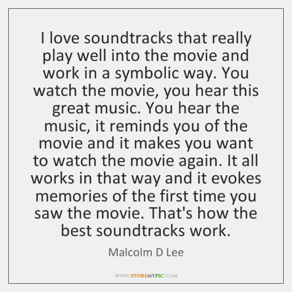 I love soundtracks that really play well into the movie and work ...