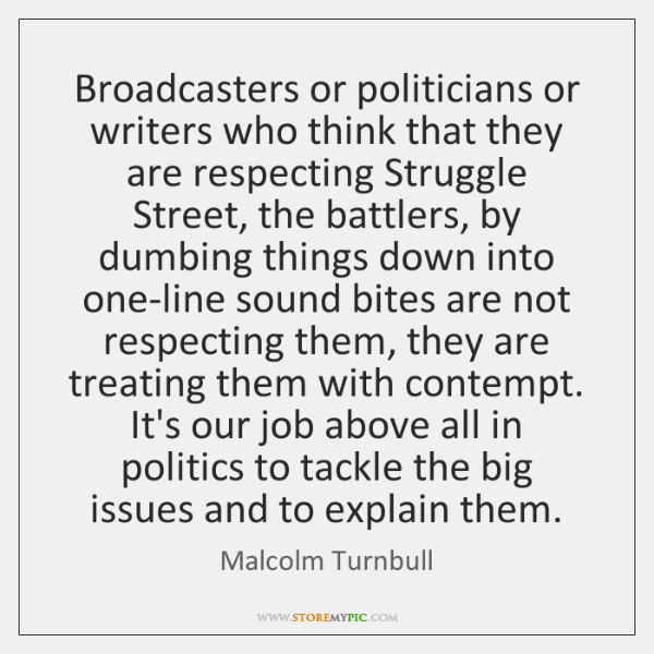 Broadcasters or politicians or writers who think that they are respecting Struggle ...