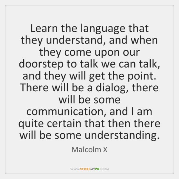 Learn the language that they understand, and when they come upon our ...