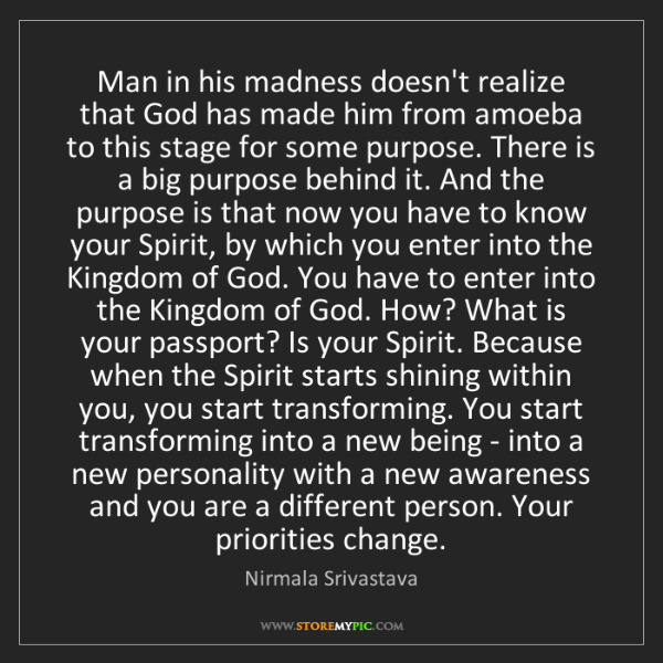 Nirmala Srivastava: Man in his madness doesn't realize that God has made...