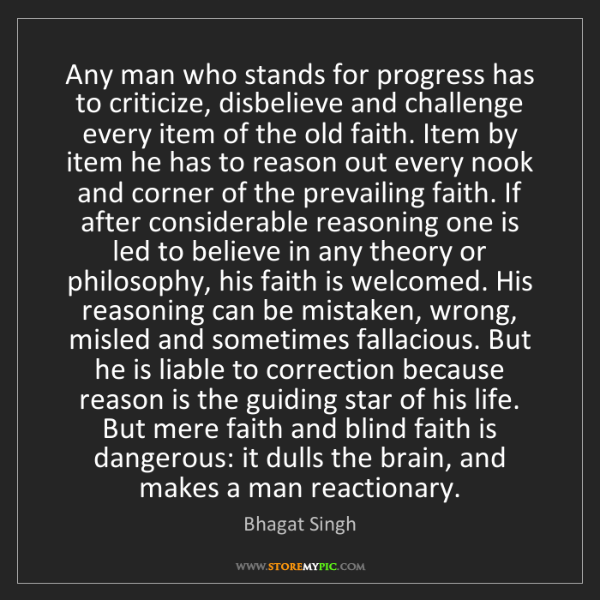 Bhagat Singh: Any man who stands for progress has to criticize, disbelieve...