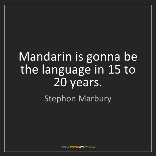 Stephon Marbury: Mandarin is gonna be the language in 15 to 20 years.