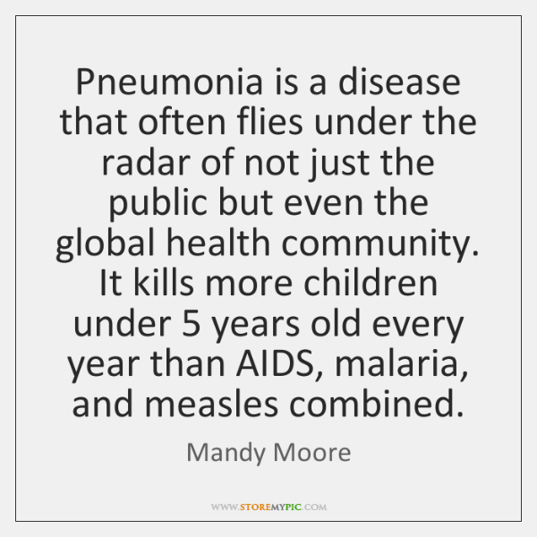 Pneumonia is a disease that often flies under the radar of not ...