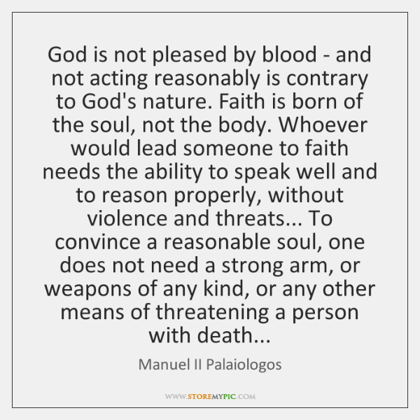 God is not pleased by blood - and not acting reasonably is ...