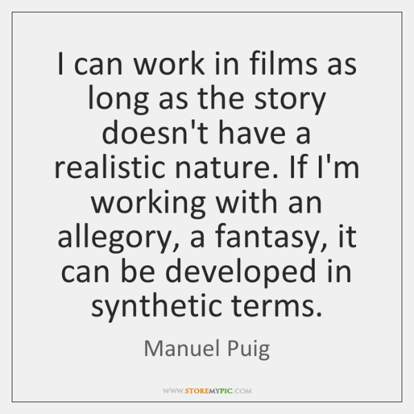 I can work in films as long as the story doesn't have ...