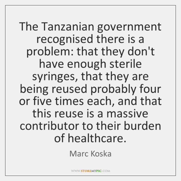 The Tanzanian government recognised there is a problem: that they don't have ...