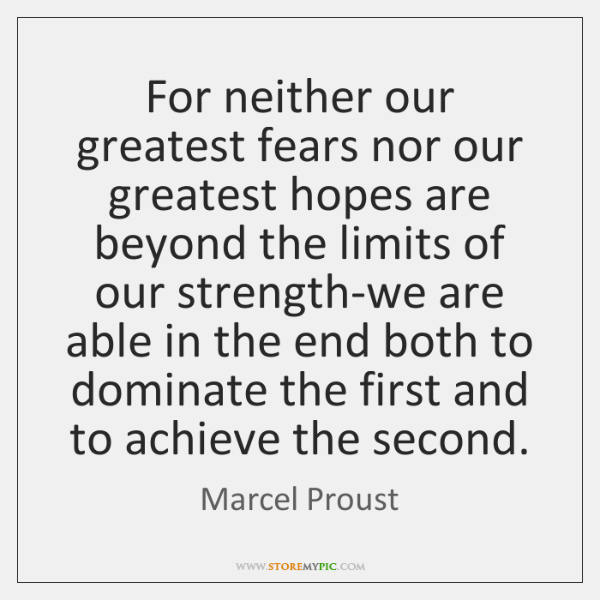 For neither our greatest fears nor our greatest hopes are beyond the ...