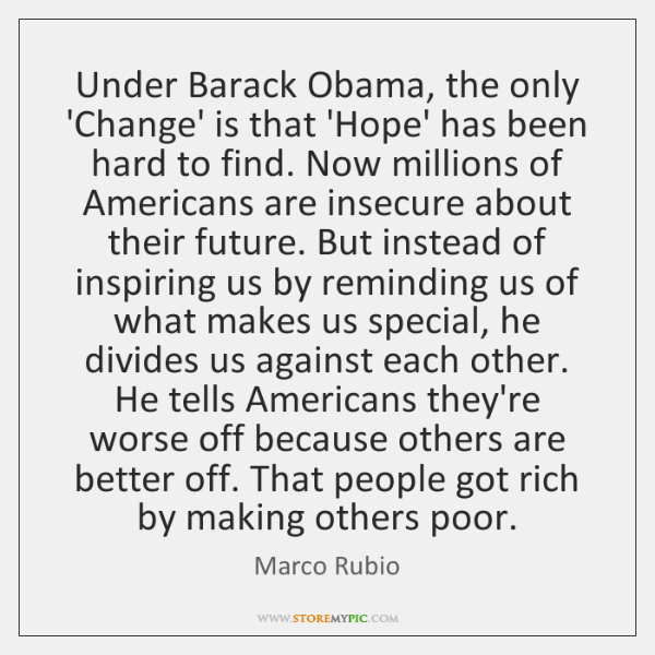 Under Barack Obama, the only 'Change' is that 'Hope' has been hard ...