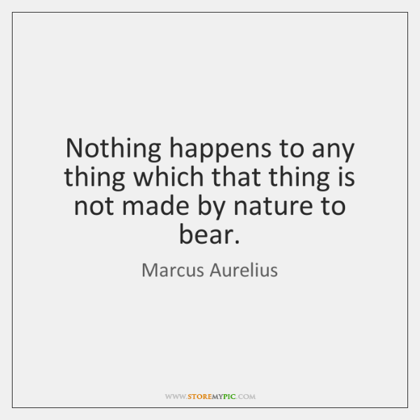 Nothing happens to any thing which that thing is not made by ...