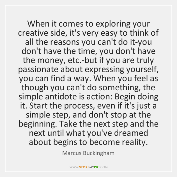 When it comes to exploring your creative side, it's very easy to ...