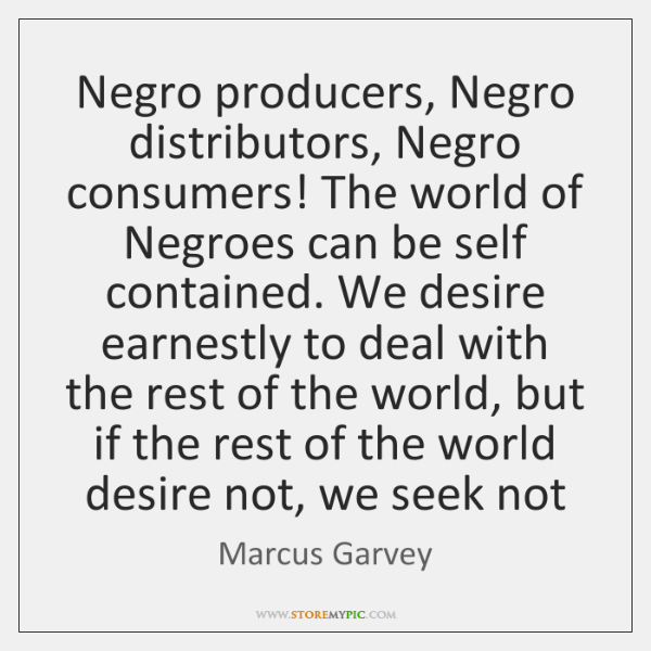 Negro producers, Negro distributors, Negro consumers! The world of Negroes can be ...