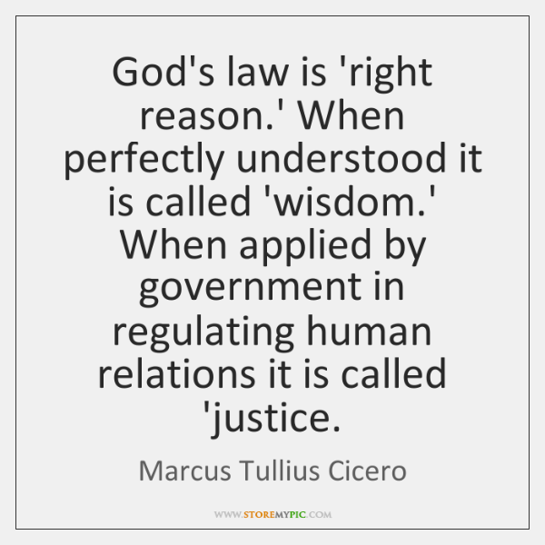 God's law is 'right reason.' When perfectly understood it is called ...