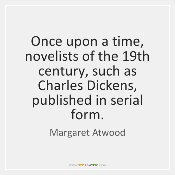 Once upon a time, novelists of the 19th century, such as Charles ...
