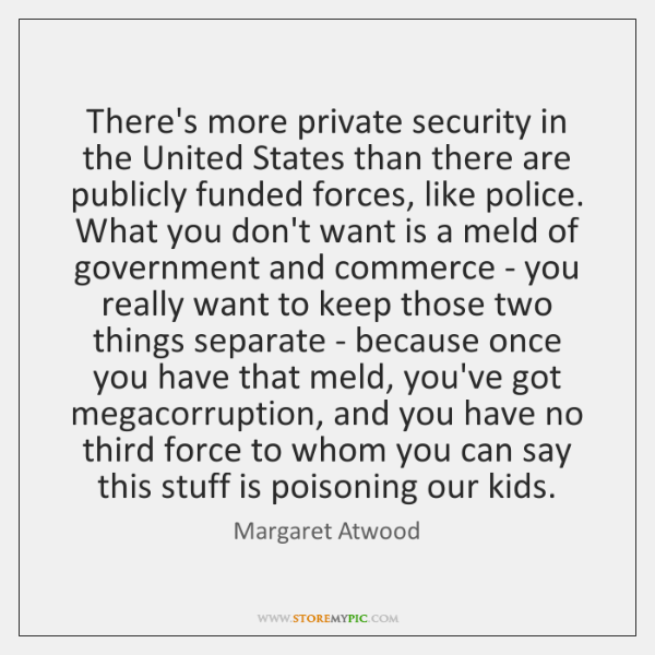 There's more private security in the United States than there are publicly ...