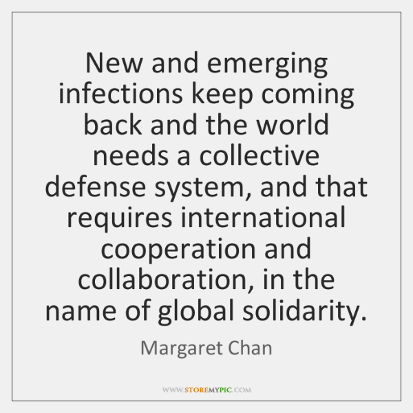 New and emerging infections keep coming back and the world needs a ...