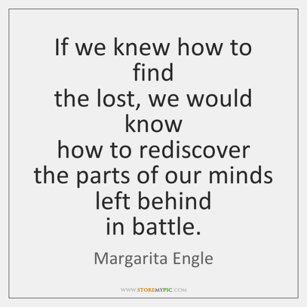 If we knew how to find   the lost, we would know   how ...