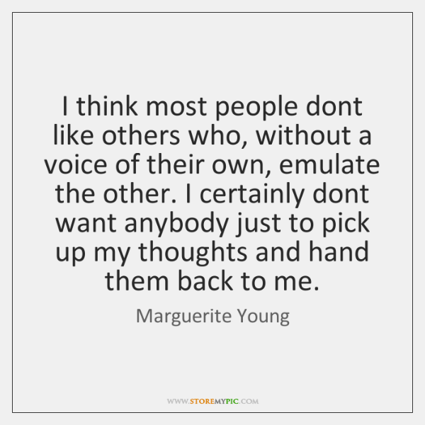 I think most people dont like others who, without a voice of ...