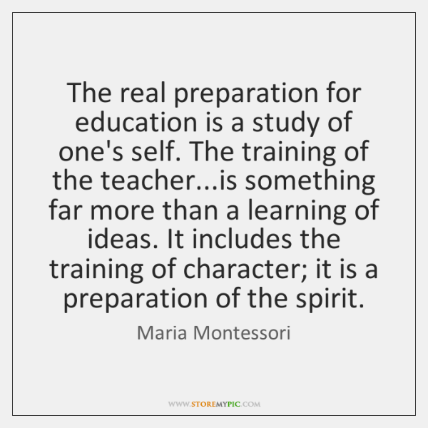 The real preparation for education is a study of one's self. The ...