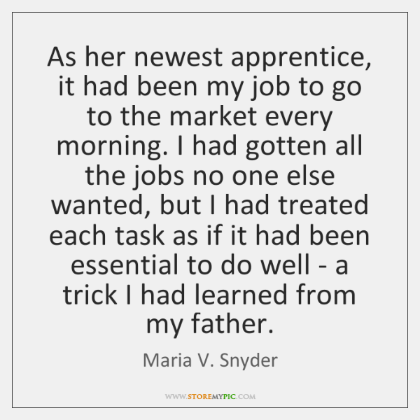 As her newest apprentice, it had been my job to go to ...