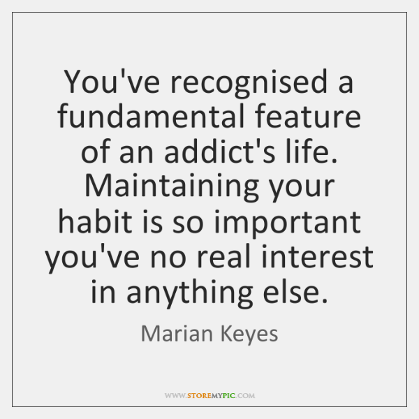 You've recognised a fundamental feature of an addict's life. Maintaining your habit ...