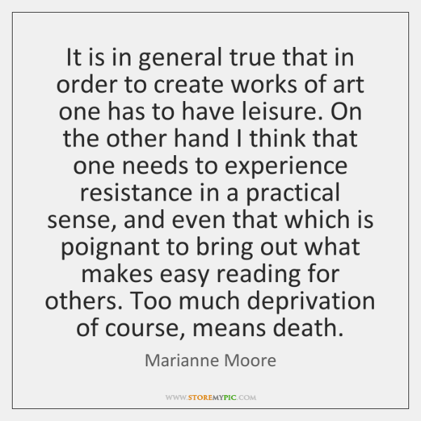 It is in general true that in order to create works of ...