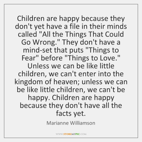 Children are happy because they don't yet have a file in their ...