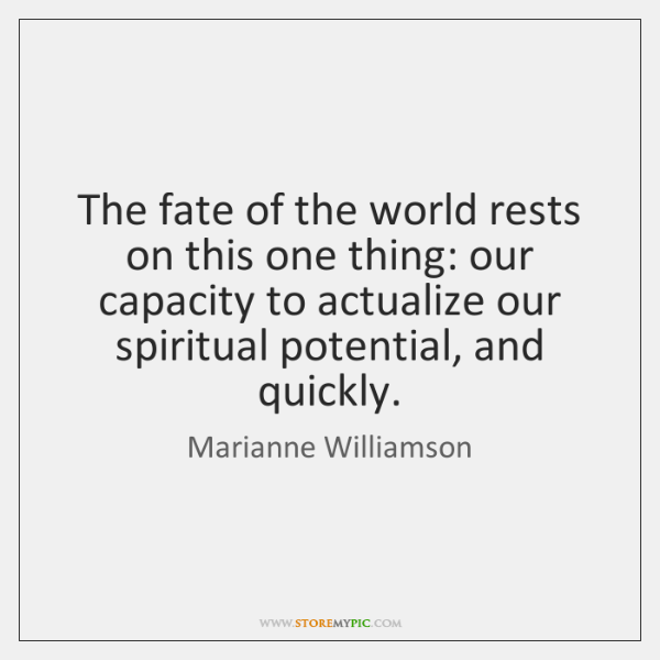 The fate of the world rests on this one thing: our capacity ...