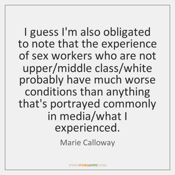 I guess I'm also obligated to note that the experience of sex ...