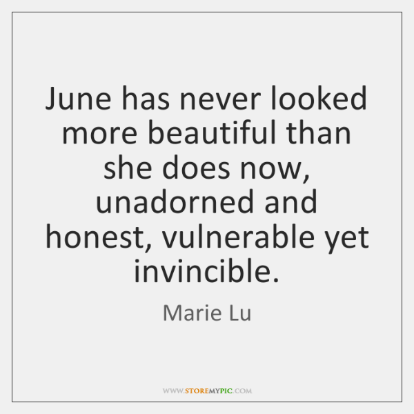 June has never looked more beautiful than she does now, unadorned and ...
