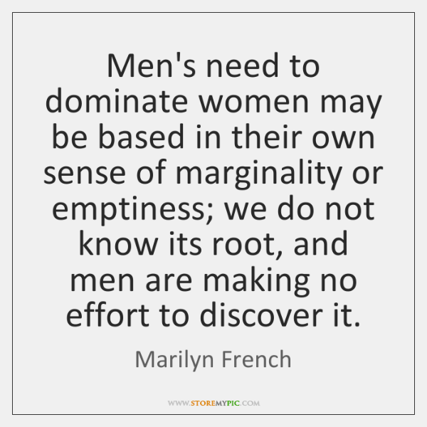 Men's need to dominate women may be based in their own sense ...