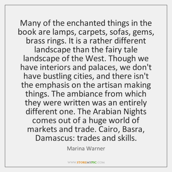 Many of the enchanted things in the book are lamps, carpets, sofas, ...