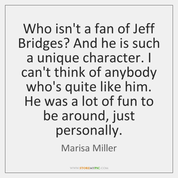 Who isn't a fan of Jeff Bridges? And he is such a ...