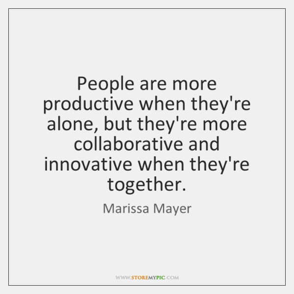 People are more productive when they're alone, but they're more collaborative and ...