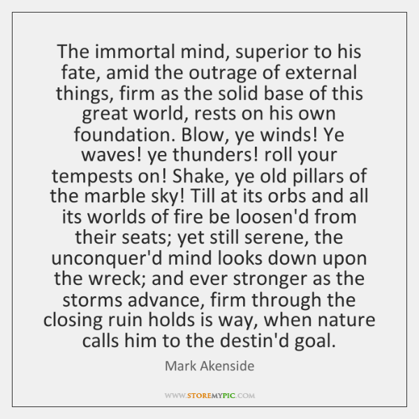 The immortal mind, superior to his fate, amid the outrage of external ...