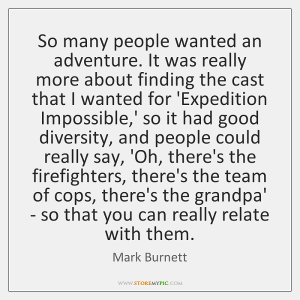 So many people wanted an adventure. It was really more about finding ...