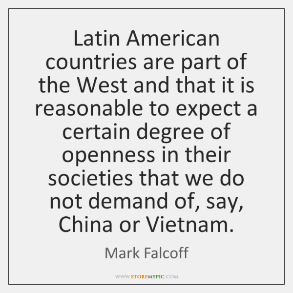 Latin American countries are part of the West and that it is ...