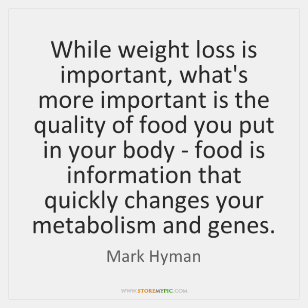 While weight loss is important, what's more important is the quality of ...