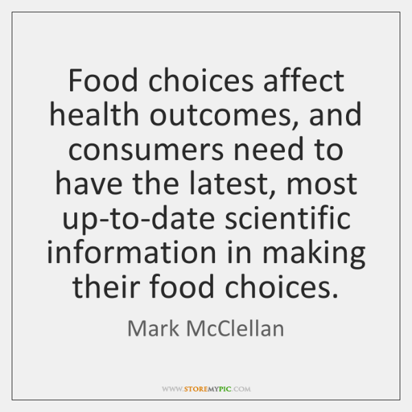 Food choices affect health outcomes, and consumers need to have the latest, ...