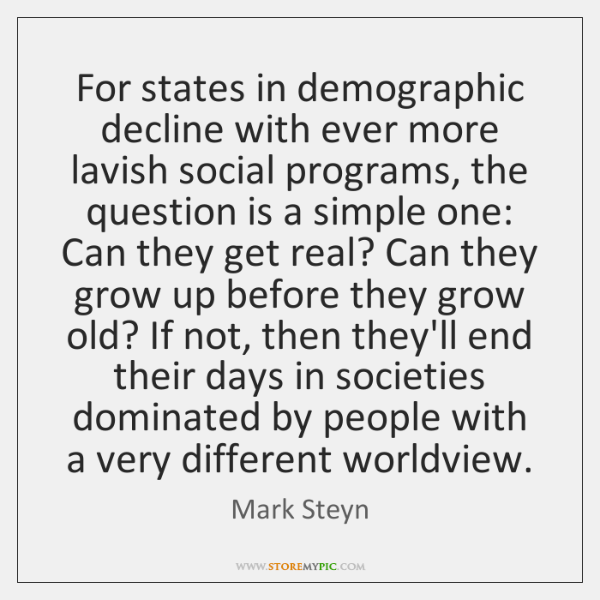For states in demographic decline with ever more lavish social programs, the ...