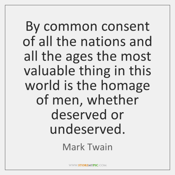 By common consent of all the nations and all the ages the ...